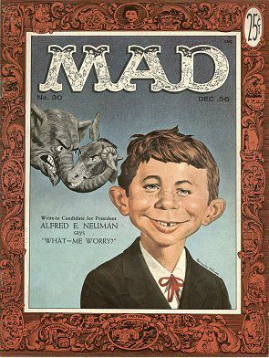 Alfred E. Neuman (Fictitious Poster Boy for Mad Magazine)